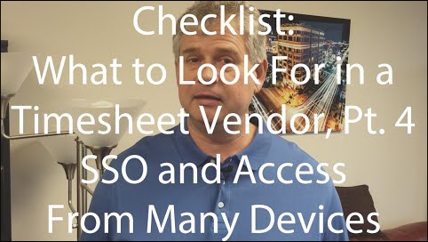 What to Look For in a Timesheet Vendor, Pt. 4: Single Sign-On and Access from All Devices