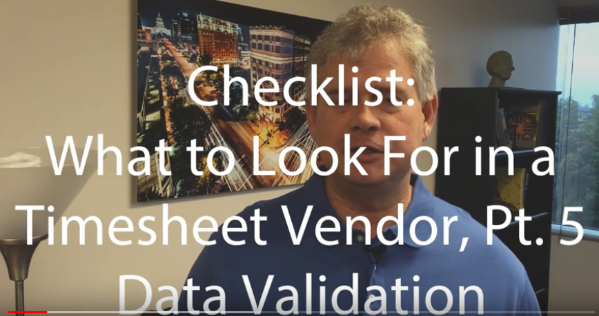What to Look For in a Timesheet Vendor, Pt. 5: Data Validation