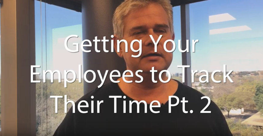 Getting Your Employees to Track Their Time, Pt. 2