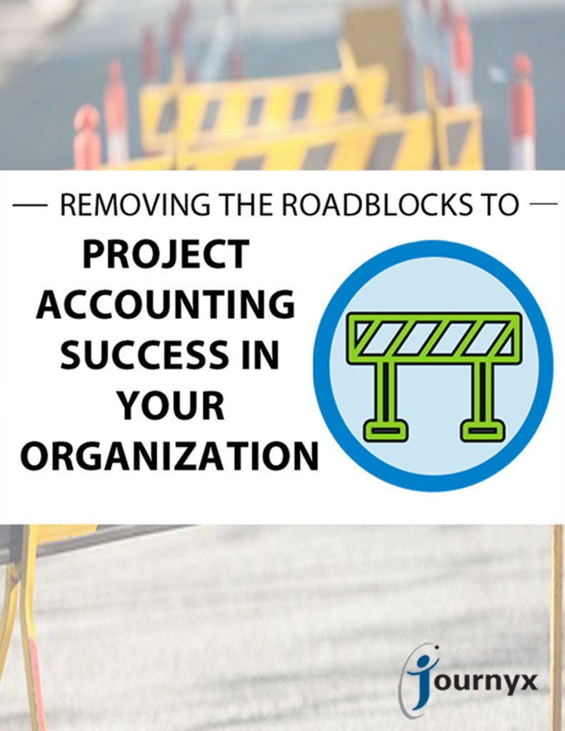 Removing the Roadblocks to Project Accounting Success in Your Organization
