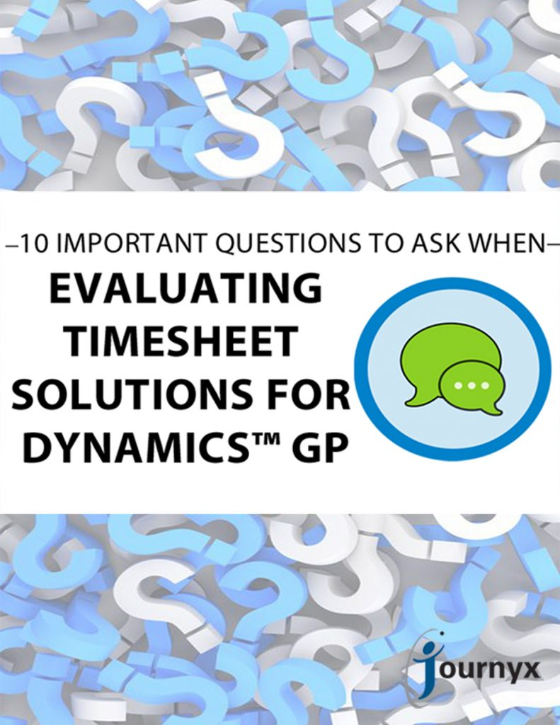 10 Important Questions to Ask When Evaluating Time Tracking Solutions for Dynamics™ GP
