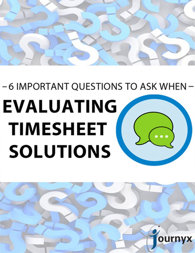 Six Important Questions to Ask When Evaluating Timesheet Solutions