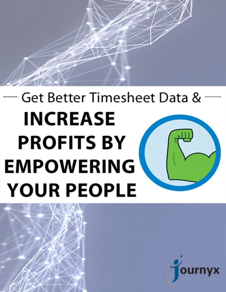 Get Better Timesheet Data and Increase Profits by Empowering Your People